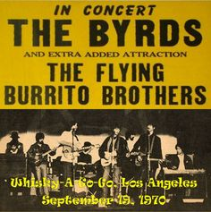 The Byrds and The Flying Burrito Brothers at the Whisky, on the Strip - 9-19-1970 -- This was a rocking gig! We were into those early great days of the California Country-Rock sound!
