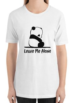This cute panda t-shirt feels soft and lightweight, with the right amount of stretch. It's comfortable and flattering for women. Leave Me Alone, Funny Outfits, Cute Panda, Funny Animal, Cute Designs, Feels, T Shirts For Women, Mens Tops, Fashion