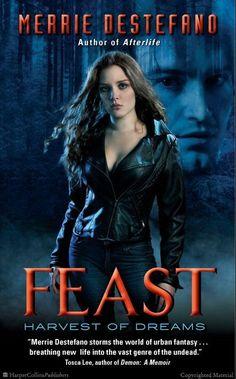 Feast: Harvest of Dreams by Merrie Destefano