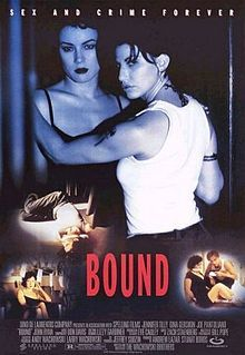 Bound - I never expected to like this film and am still surprised by how much I do. The brilliant performances might be a big part of it.