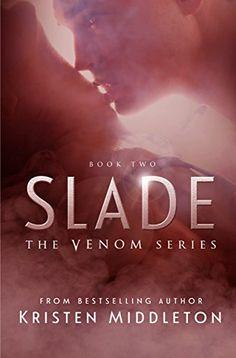 Slade (Venom Series) Book Two by Kristen Middleton http://www.amazon.com/dp/B00MQ9TRJI/ref=cm_sw_r_pi_dp_LM6Swb1W997CW
