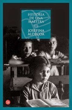 Historia de una maestra, de Josefina Aldecoa.