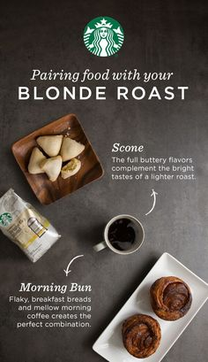 We love a blonde roast paired with classic breakfast breads like scones and morning buns.