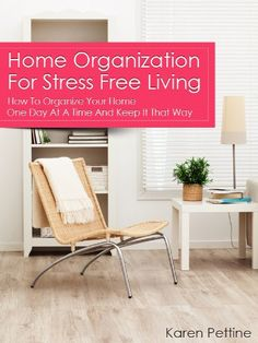 Home Organization For Stress Free Living: How To Organize Your Home One Day At A Time And Keep It That Way by Little Pearl http://smile.amazon.com/dp/B00B2OH3EY/ref=cm_sw_r_pi_dp_0bITvb0V2V7KZ