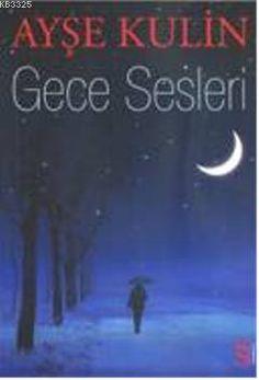 Ayşe Kulin-Gece Sesleri % 35 indirimle Scala Kitapçı'da http://scalakitapci.com/kitaplar/edebiyat/roman1/roman-turk-klasikleri/gece-sesleri-152727.html