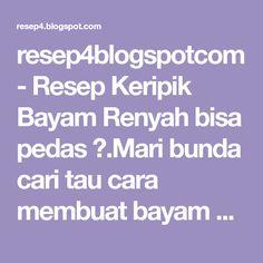 resep4blogspotcom - Resep Keripik Bayam Renyah bisa pedas ✓.Mari bunda cari tau cara membuat bayam dibikin keripik camilan sederhana dr Resep4.