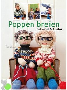 Knitted Dolls: Handmade Toys with a Designer Wardrobe, Knitting Fun for the Child in All of Us - I Crochet World Arne And Carlos, Edition De Saxe, Animal Knitting Patterns, Art Du Fil, Knitting Books, Start Knitting, Doll Parts, Knitted Dolls, Book Crafts