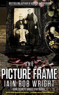 Amazon.com: The Picture Frame: A Horror Novel eBook: Iain Rob Wright: Kindle Store