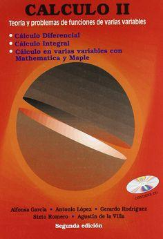 Calculo II : teoría y problemas de funciones de varias variables /Alfonsa García López.  2011.