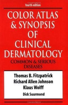 Télécharger Livre Color Atlas & Synopsis of Clinical Dermatology by Thomas B. Fitzpatrick (2000-12-07) PDF Ebook Gratuit