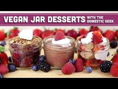 Vegan Desserts in a Jar - Collaboration with The Domestic Geek! Mind Over Munch - YouTube