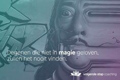 Geloof in je ideeën en verras jezelf met je resultaat.   #quote #lifecoach #eindhoven