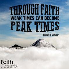 Through faith, weak times can become peak times.