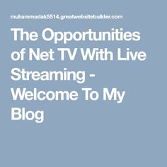The Opportunities of Net TV With Live Streaming Mlb World Series, Opportunity, About Me Blog, Tv, Television Set, Television, Tvs