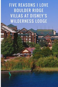 Five Reasons I Love Boulder Ridge Villas at Disney's Wilderness Lodge