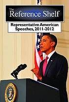 Representative American speeches 2011-2012 @ 815.008 R29r 2013