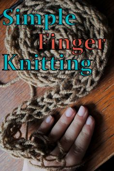Cooke's Frontier: Simple Finger Knitting Tutorial {DIY} After watching several tutorials this one is the simplest and easiest to understand. Finger Crochet, Finger Knitting, Arm Knitting, Knit Or Crochet, Knitting Patterns, Crochet Patterns, Crotchet, Knitting Ideas, Knitting Stitches
