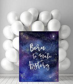 Born to Make History Printable wall art blue night sky galaxy