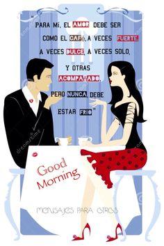 ☕️ Para mí, el amor debe ser como el café, a veces dulce, a veces solo, y otras veces acompañado, pero nunca debe estar frío.