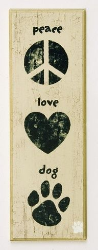 "The Peace Love Dog wood sign is ready for easy wall display and measures 6"" x 18"". Description from tripswithpets.com. I searched for this on bing.com/images"