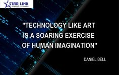 #Technology like art is a soaring exercise of #human imagination. #Quote by #DanielBell