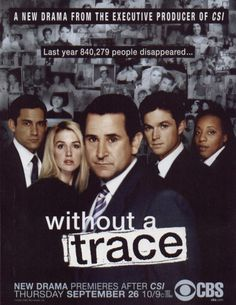 Without A Trace.. Very good show. However, it it very heavy. I can't watch it too often or I start to get depressed!