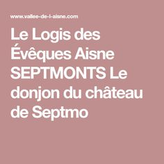 Le Logis des Évêques Aisne SEPTMONTS Le donjon du château de Septmo Ribbons, Pageants