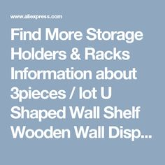 Find More Storage Holders & Racks Information about 3pieces / lot U Shaped Wall Shelf Wooden Wall Display Shelves Modern Blue,red,black,white,pink Floating Wall Shelf Home Decor,High Quality wall shelf,China floating wall shelves Suppliers, Cheap wall display shelf from Wooden box / crafts Store on Aliexpress.com