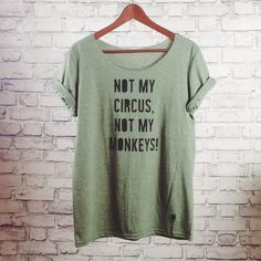 """Cooles T-Shirt mit witzigem Spruch / shirt with funny saying """"Not my circus, not my monkeys!"""" by gegoART via DaWanda.com"""