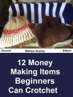 12 Money Making Items Beginners Can Crochet by Merlyn Seeley, http://www.amazon.com/dp/B00CFU8UGO/ref=cm_sw_r_pi_dp_k1bJrb1Q41XE4