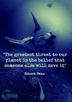 """The greatest threat to our planet is the belief that someone else will save it."" ~Robert Swan (Or some new technology, or some creative genius will come just in time, before the end does. Save Our Earth, Save The Planet, Save Planet Earth, Environmental Studies, Our Environment, Environment Quotes, Global Warming, Change The World, Sustainability"