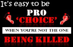 Be Pro-Life! Stop abortion