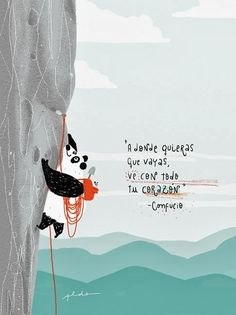 """Aldo Tonelli / Diseñador e ilustrador de Buenos Aires """"Wherever you go, go with all your heart. More Than Words, Spanish Quotes, Life Motivation, Positive Vibes, Inspire Me, Wise Words, Favorite Quotes, Greatest Quotes, Quotations"""