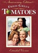 Fried Green Tomatoes   One of my all time favorite movies!!