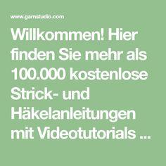Willkommen! Hier finden Sie mehr als 100.000 kostenlose Strick- und Häkelanleitungen mit Videotutorials sowie wunderschöne Garne zu fantastischen Preisen!