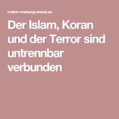 Der Islam, Koran und der Terror sind untrennbar verbunden