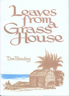 Leaves from a Grass House: Don Blanding: 9780912180632: Amazon.com: Books