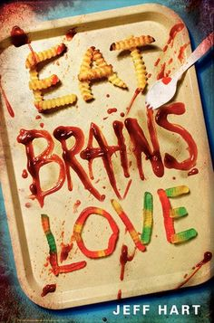 #CoverReveal Eat, Brains, Love by Jeff Hart. Expected publication: October 1st 2013 by @HarperTeen