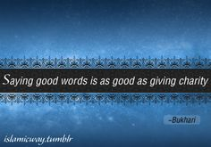 Saying good words is as good as giving charity