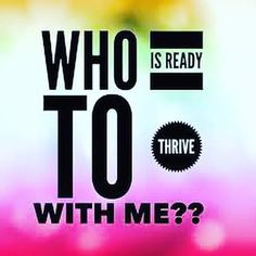 Who's ready to thrive  https://cecilymyers.le-vel.com/