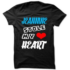 Jeannine Stole My ᗐ Heart - Cool Name Shirt !Jeannine Stole My Heart - Cool Name Shirt ! If you are Jeannine or loves one. Then this shirt is for you. Cheers !!!TeeForJeannine Jeannine