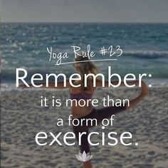 Yoga rule #23: Remember: it is more than o form of exercise. The Mood Corp. - Just feeling good www.themoodcorporation.com