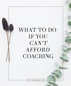 Can't afford coaching but need some career help? Here's what you should do.