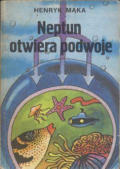 Neptun otwiera podwoje, Henryk Mąka, Alfa, 1987, http://www.antykwariat.nepo.pl/neptun-otwiera-podwoje-henryk-maka-p-13776.html