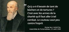 13 mars 1573 : mort de Michel de l'Hospital, défenseur de la tolérance Citations
