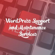6 WordPress Support and Maintenance Services for Busy Bloggers and Business Owners