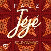 [New Music] Falz – Jeje (prod. Studio Magic)