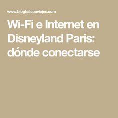 Wi-Fi e Internet en Disneyland Paris: dónde conectarse