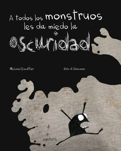 A todos los monstruos les da miedo la oscuridad