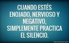 when U be angry, nervious and negative just practice in silence is the best option. Words Quotes, Wise Words, Life Quotes, Sayings, Favorite Quotes, Best Quotes, Simpsons Frases, Coaching, Quotes En Espanol